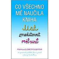 Co všechno mě naučila kniha Jíst, meditovat, milovat: 50 životních příběhů, které změnil světový bes - Kniha