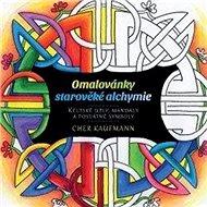 Omalovánky starověké alchymie: Keltské uzly, mandaly a posvátné symboly - Kniha