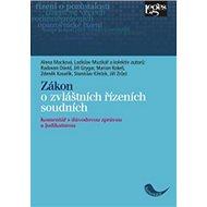 Zákon o zvláštních řízeních soudních: Komentář s důvodovou zprávou a judikaturou - Kniha