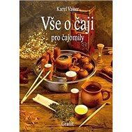 Vše o čaji pro čajomily - Kniha