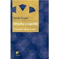 Děvušky a cigarety: O hranicích, migraci a moci - Kniha