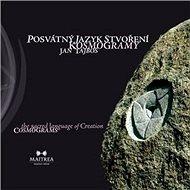 Posvátný jazyk stvoření Kosmogramy: Skrze geomantii k sebepoznání - Kniha