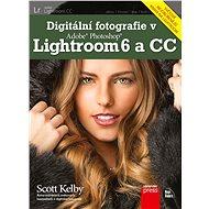 Digitální fotografie v Adobe Photoshop Lightroom 6 a CC - Kniha