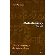 Malostranský ďábel: Život a smrt mága dr. Smíchovského