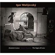 Igor Malijevský: Znamení Lvova - Znaky Lvova - The Signs of Lvov - Kniha