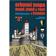 Erbovní mapa hradů, zámků a tvrzí v Čechách 3 - Kniha