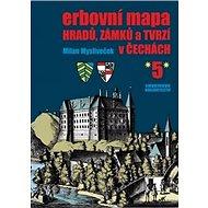 Erbovní mapa hradů, zámků a tvrzí v Čechách 5 - Kniha