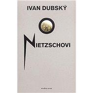 O Nietzschovi - Kniha