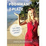 Podnikání z pláže: Žijte příběh, který chcete vyprávět - Kniha