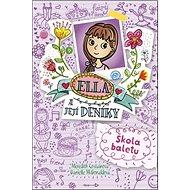 Ella a její deníky Škola baletu - Kniha