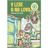 V lese a na lovu: Leoš Vala 90 - Kniha
