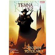 Temná věž Zrození pistolníka - Kniha