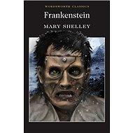 Frankenstein: Wordsworth Classics - Kniha