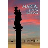Maria, matka Ježíšova - Kniha