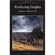 Wuthering Heights: Wordsworth Classics - Kniha