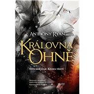 Královna ohně: Stín krkavce: Kniha třetí - Kniha