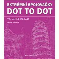 Extrémní spojovačky dot to dot: Váce než 50 000 bodů - Kniha