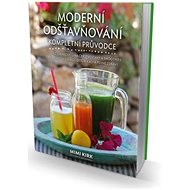 Moderní odšťavňování: kompletní průvodce - Kniha