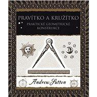 Pravítko a kružítko: Praktické geometrické konsrtukce - Kniha
