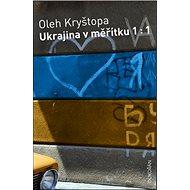 Ukrajina v měřítku 1:1 - Kniha
