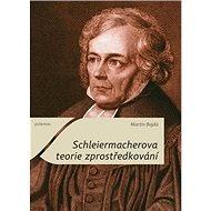 Schleiermacherova teorie zprostředkování - Kniha