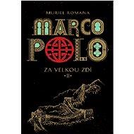 Marco Polo II: Za velkou zdí