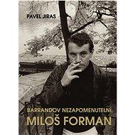 Barrandov nezapomenutelní Miloš Forman - Kniha