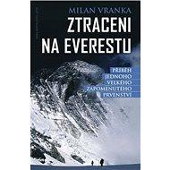 Ztraceni na Everestu: Příběh jednoho velkého zapomenutého prvenství - Kniha