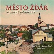 Kniha Město Žďár na starých pohlednicích - Kniha