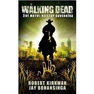 The Walking Dead Vzestup Guvernéra: Živí mrtví - Kniha