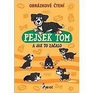 Kniha Pejsek Tom a jak to začalo: Obrázkové čtení - Kniha