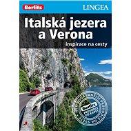 Italská jezera a Verona: Inspirace na cesty - Kniha