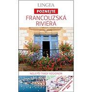 Francouzská Riviéra: Nejlepší trasy regionem - Kniha