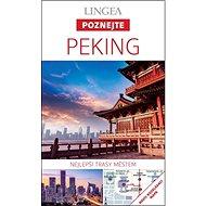 Peking: Nejlepší trasy městem - Kniha
