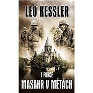 T-Force Masakr v Métách: Z cyklu T-Force 2