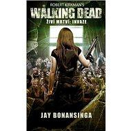 The Walking Dead Živí mrtví: Invaze - Kniha