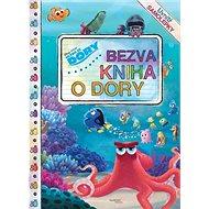 Hledá se Dory Bezva kniha o Dory - Kniha