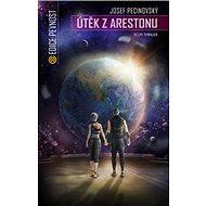 Útěk z Arestonu: Pokračování sci-fi thrilleru Areston - Kniha