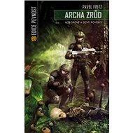 Archa zrůd: Hororové a sci-fi povídky - Kniha