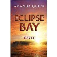 Eclipse Bay Úsvit: Ze série Městečko Eclipse Bay (2)