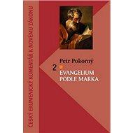 Evangelium podle Marka 2: Český ekumenický komentář k Novému zákonu - Kniha