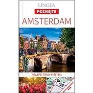 Amsterdam: Nelepší trasy městem - Kniha