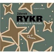 Zdenek Rykr a továrna na čokoládu - Kniha