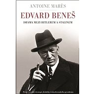 Edvard Beneš: Drama mezi Hitlerem a Stalinem - Kniha