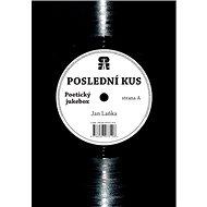 Poslední kus: strana A Poetický jukebox / strana B Panenko skákavá - Kniha