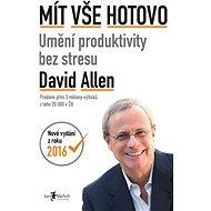 Mít vše hotovo: Umění produktivity bez stresu - Kniha