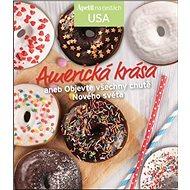 Americká krása: aneb Objevte všechny chutě Nového světa - Kniha