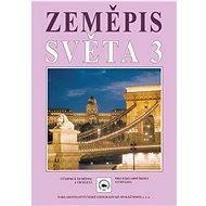 Zeměpis světa 3: Učebnice zeměpisu pro základní školy a víceletá gymnázia.