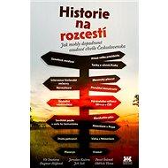 Historie na rozcestí: Jak mohly dopadnout osudové chvíle Československa - Kniha