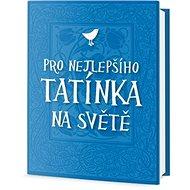 Pro nejlepšího tatínka na světě - Kniha